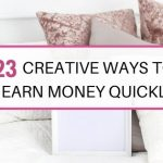 23 creative ways to make money quickly