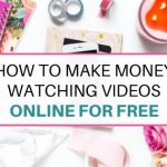 How to make money watching videos online for free