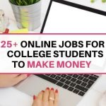 25+ online jobs for college students to make money