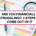 Are you financially struggling? 8 steps to come out of it