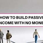 How to create passive income with no money: 10+ ways to start