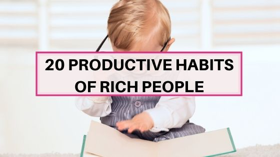 productive habits of rich and successful