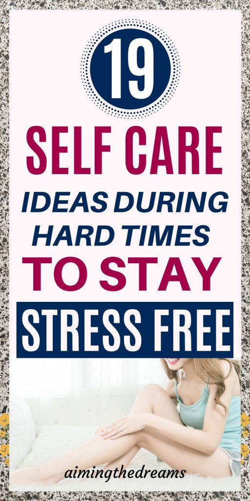 Self-Care ideas during hard times to stay healthy