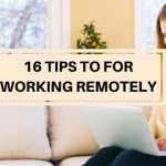 Tips for working remotely or from home