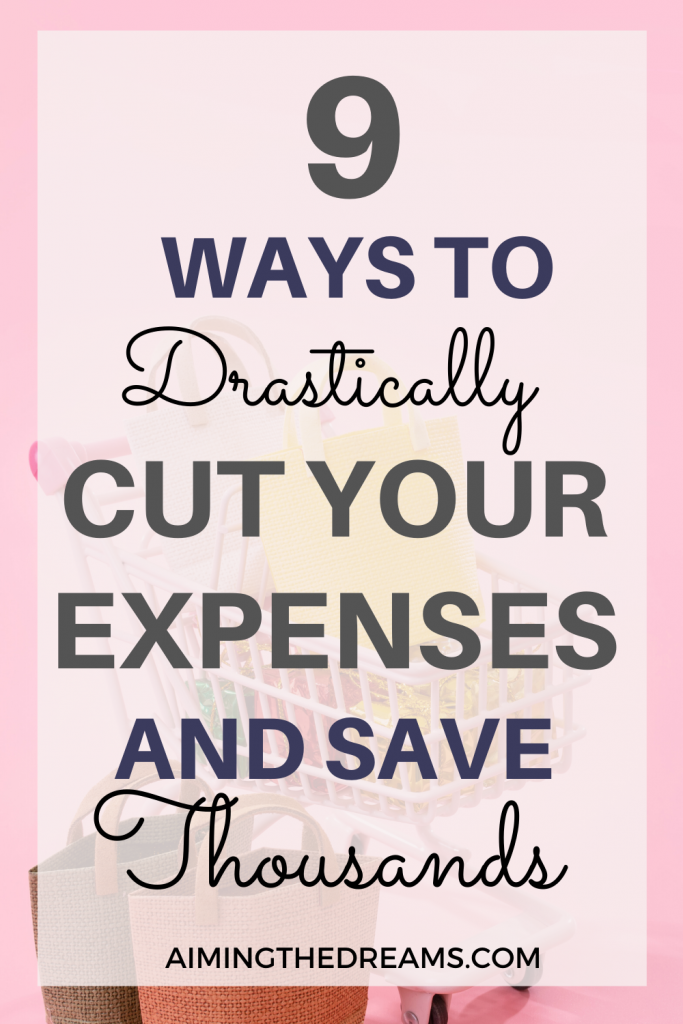 9 ways to drastically cut your expenses and save money