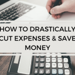 How to drastically cut expenses (Simple effective ways)