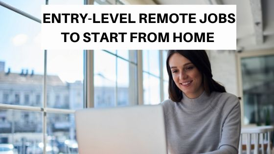 Entry-level remote jobs for beginners to make money from home