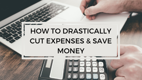 how to drastically cur expenses