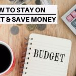 15 tips on how to stay on budget and save money