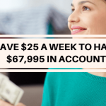 How saving 25 dollars a week can save you 67,995 dollars