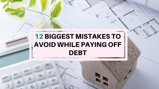 Biggest mistakes to avoid while paying off debt