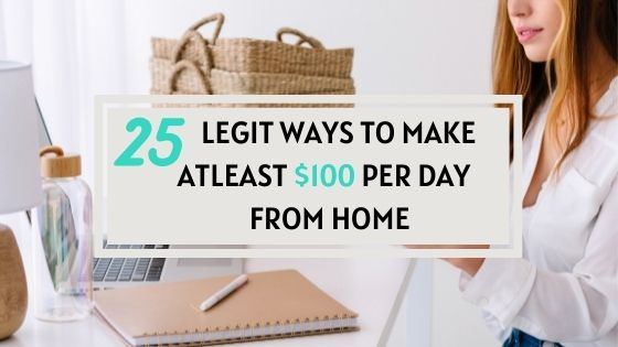 How to make $100 a day online or in person working from home